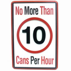 Road Sign: No More Than 10 Cans Per Hour
