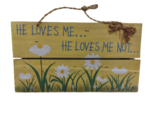 He Loves Me… He Loves Me Not… Wooden Sign